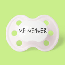 Me Neither Twins Pacifier
