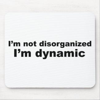 Me no desorganizan, yo soy dinámico alfombrilla de raton