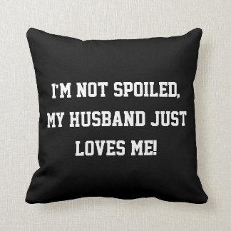 Me no estropean, mi marido apenas me amo cita cojin