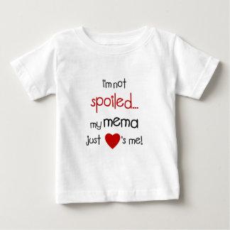 Me no estropean… ¡Mi Mema apenas me ama! Remera