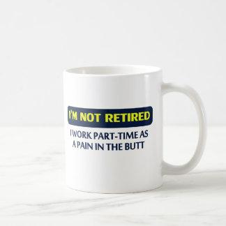 Me no retiran, yo trabajo por horas como dolor taza de café
