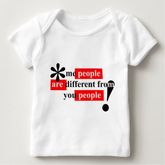 Me People Are Different From You People Baby T-Shirt