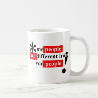 Me People Are Different From You People Coffee Mug