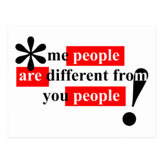 Me People Are Different From You People Postcard