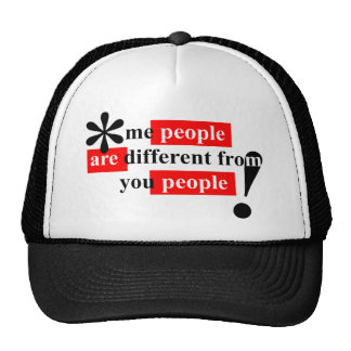 Me People Are Different From You People Trucker Hat