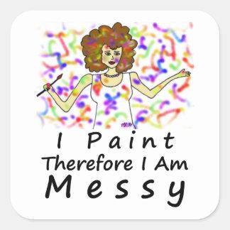 Me pinto por lo tanto soy… sucio calcomanías cuadradas
