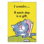 Me pregunto… si cada día es un regalo… felicitacion