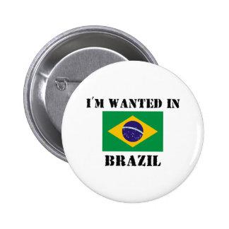 Me quieren en el Brasil Pin