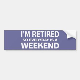 ¡Me retiran así que diario es un fin de semana Etiqueta De Parachoque