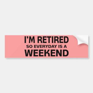 ¡Me retiran así que diario es un fin de semana! Pegatina Para Auto