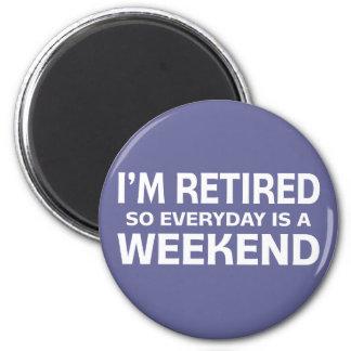 ¡Me retiran así que diario es un fin de semana! Imán Redondo 5 Cm