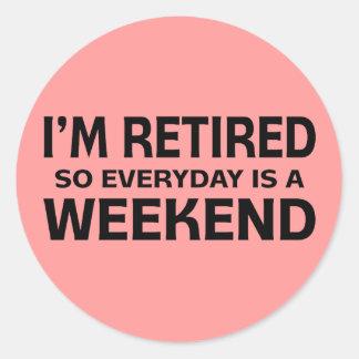 ¡Me retiran así que diario es un fin de semana! Etiquetas Redondas