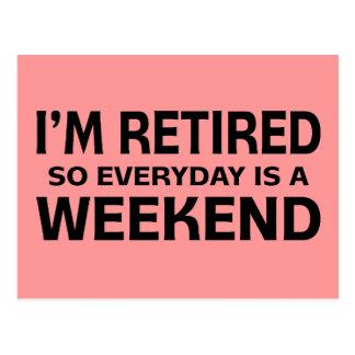 ¡Me retiran así que diario es un fin de semana! Postal