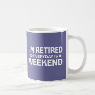 ¡Me retiran así que diario es un fin de semana! Taza De Café