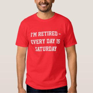 Me retiran - cada día es camiseta de sábado remera