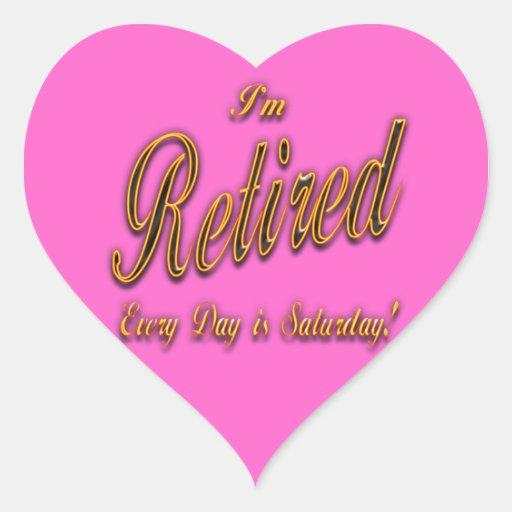 Me retiran cada día soy ylw de sábado pegatina en forma de corazón