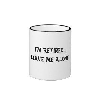 ¡Me retiran… me dejo solo! Taza de café