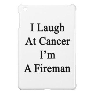 Me río del cáncer que soy bombero