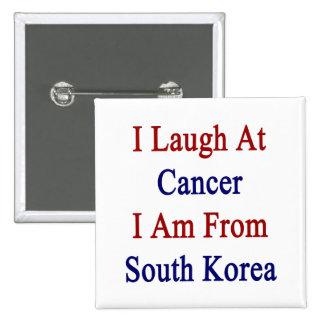 Me río del cáncer que soy de Corea del Sur Pin