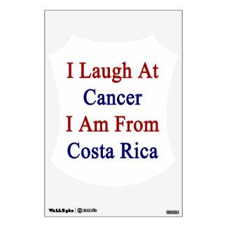 Me río del cáncer que soy de Costa Rica