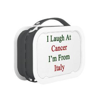 Me río del cáncer que soy de Italia