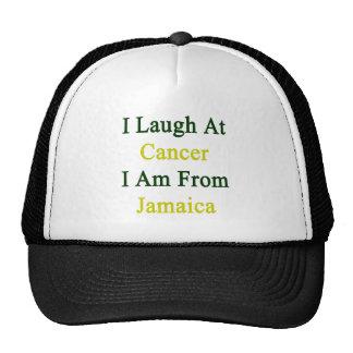 Me río del cáncer que soy de Jamaica Gorro