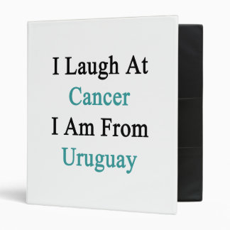 Me río del cáncer que soy de Uruguay