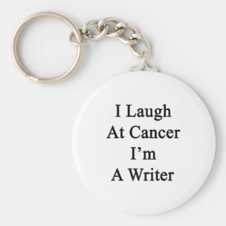 Me río del cáncer que soy escritor llaveros personalizados