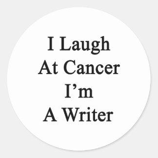 Me río del cáncer que soy escritor pegatina redonda
