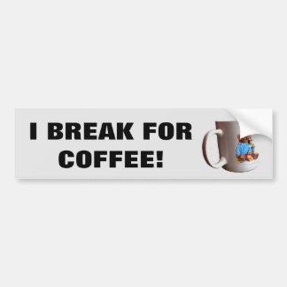 Me rompo para el café w/Mug Pegatina Para Auto