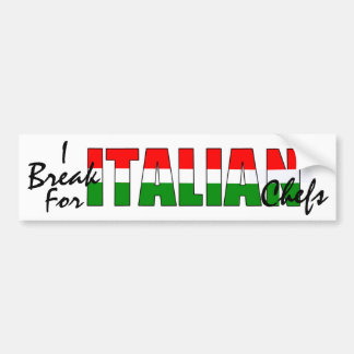¡Me rompo para los cocineros italianos! Pegatina Para Auto