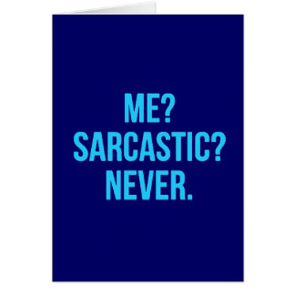 ME SARCASTIC NEVER FUNNY QUOTES MOTTO SAYINGS PERS CARD