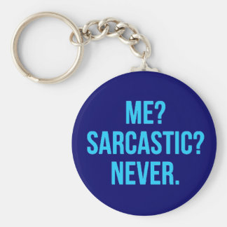 ME SARCASTIC NEVER FUNNY QUOTES MOTTO SAYINGS PERS KEY CHAINS