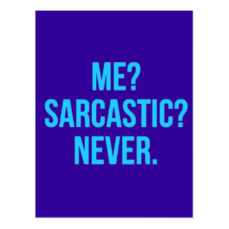 ME SARCASTIC NEVER FUNNY QUOTES MOTTO SAYINGS PERS POST CARD