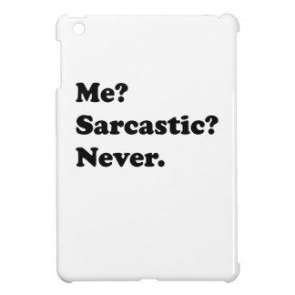 Me? Sarcastic? Never. iPad Mini Cover