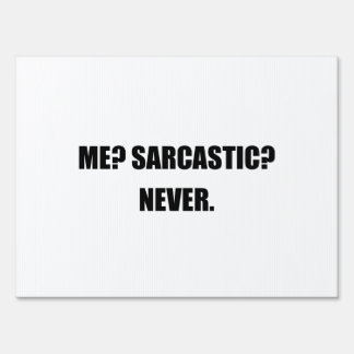 Me Sarcastic Never Lawn Sign