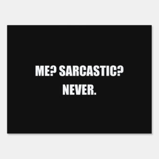Me Sarcastic Never Sign