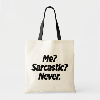 Me Sarcastic Never Tote Tote Bag