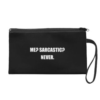 Me Sarcastic Never Wristlet Purse