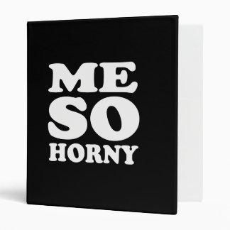 Me So Horny  (Pickup Line) 3 Ring Binders