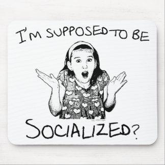 ¿Me suponen ser socializado? Mousepad