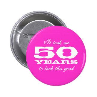 Me tardó 50 años para mirar este los buenos botone pin