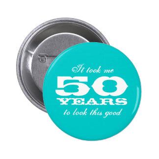 Me tardó 50 años para mirar este los buenos botone pin redondo de 2 pulgadas