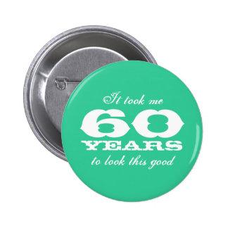 Me tardó 60 años para mirar este los buenos botone pin redondo 5 cm