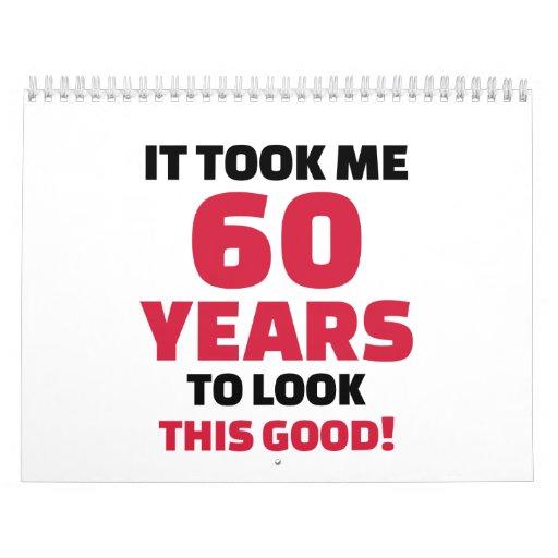Me tardó 60 años para mirar esto bueno calendario