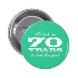 Me tardó 70 años para mirar este los buenos botone pin redondo de 2 pulgadas