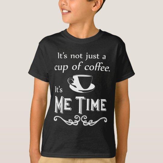Me Time Coffee (Dark) T-Shirt