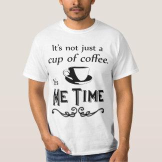 Me Time Coffee T-Shirt