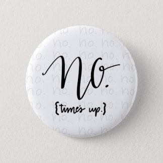 Me Too Movement Inspired No Times Up Button