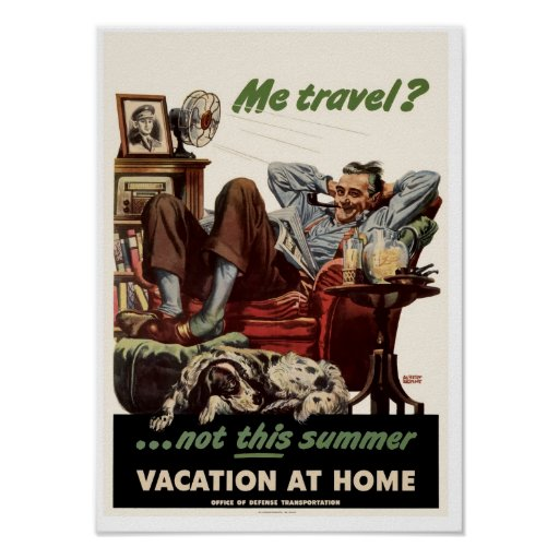 Me travel?...not this summer posters
